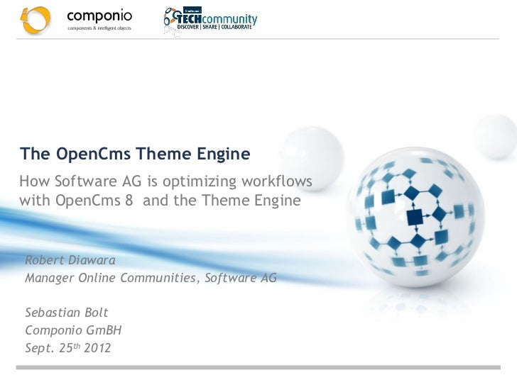 OpenCms Days 2012 - How Software AG is optimizing workflows with OpenCms 8 and the Theme Engine