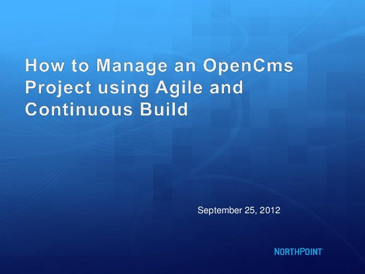 OpenCms Days 2012 - How to manage an OpenCms project using Agile and continuous build