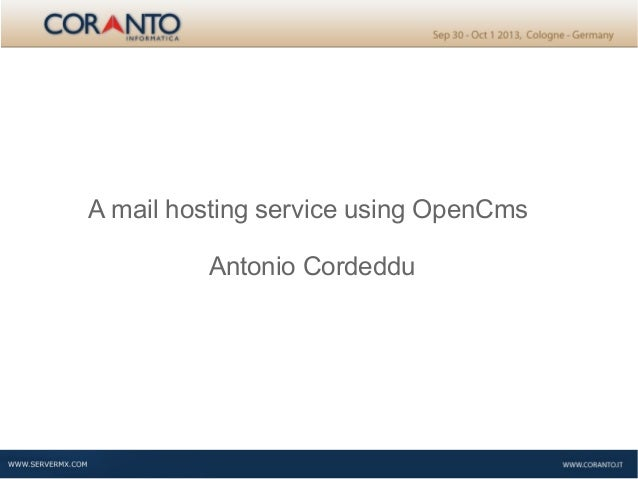 A mail hosting service using OpenCms Antonio Cordeddu