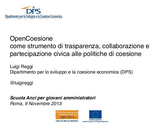 OpenCoesione ! come strumento di trasparenza, collaborazione e partecipazione civica alle politiche di coesione! Luigi Reg...
