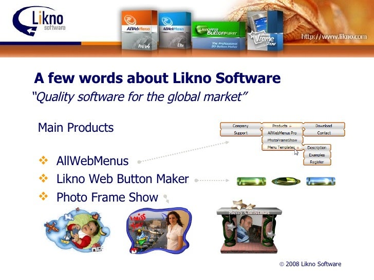 A few words about Likno Software <ul><li>Main Products </li></ul><ul><li>AllWebMenus </li></ul><ul><li>Likno Web Button Ma...