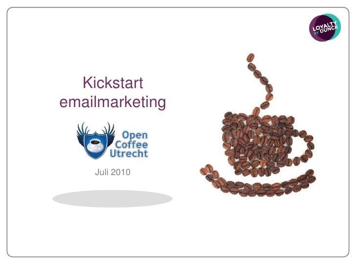 Kickstart <br />emailmarketing<br />Juli 2010<br />