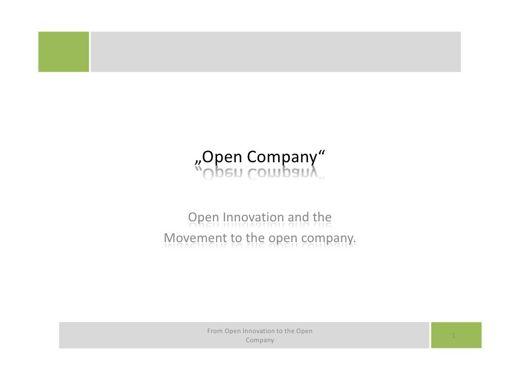 """""""Open Company""""      Open Innovation and the Movement to the open company.           From Open Innovation to the Open      ..."""