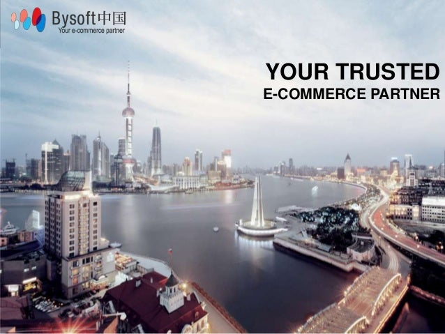 WWW.BYSOFTCHINA.COM BYSOFTCHINA YOUR TRUSTED E-COMMERCE PARTNER
