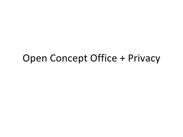 Open Concept & Privacy