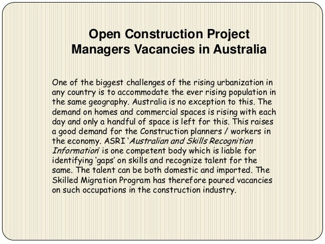Open Construction Project Managers Vacancies in Australia One of the biggest challenges of the rising urbanization in any ...