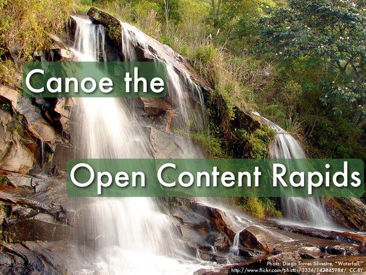 "Canoe the  Open Content Rapids                          Photo: Diego Torres Silvestre, ""Waterfall,""            http://www...."