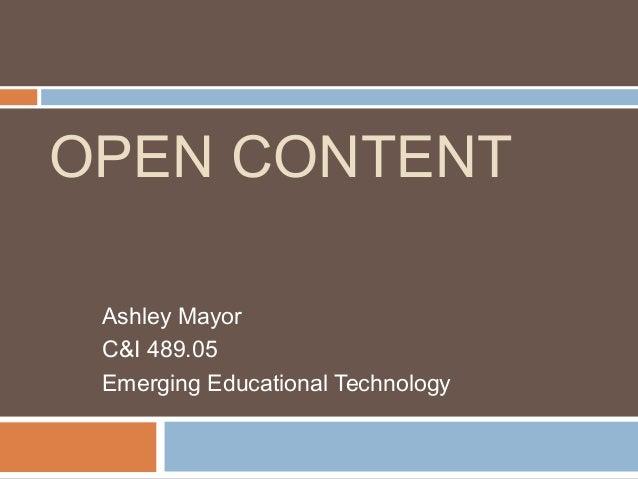 OPEN CONTENT Ashley Mayor C&I 489.05 Emerging Educational Technology
