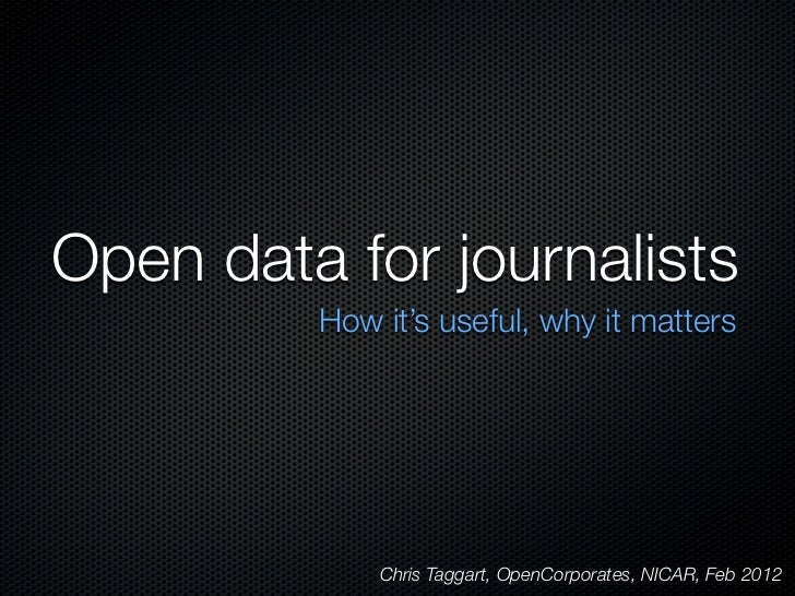 Open Data For Journalists : How it works, why it matters
