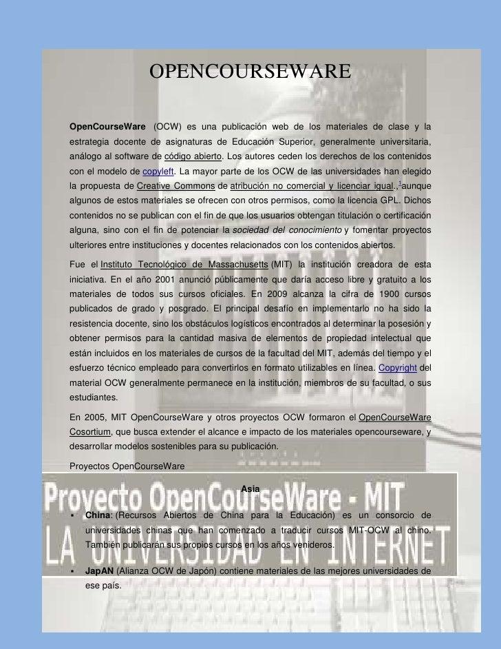 OPENCOURSEWAREOpenCourseWare (OCW) es una publicación web de los materiales de clase y laestrategia docente de asignaturas...