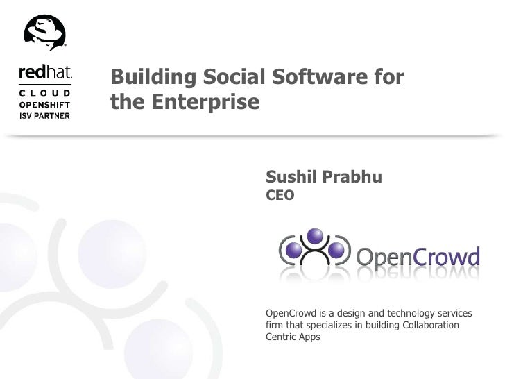 Building Social Software for the Enterprise<br />Sushil Prabhu<br />CEO<br />OpenCrowd is a design and technology services...