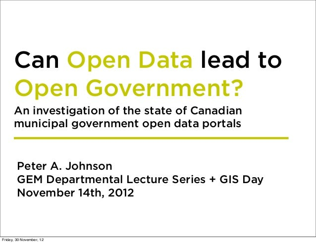 Can Open Data lead to      Open Government?      An investigation of the state of Canadian      municipal government open ...