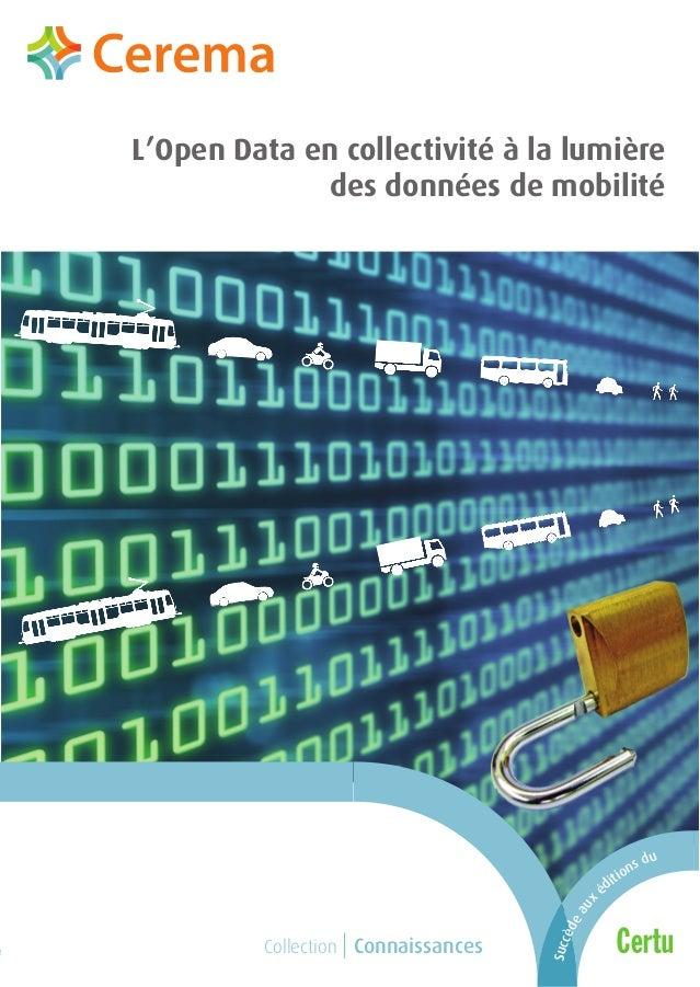 L'OpenDataencollectivitéàlalumièredesdonnéesdemobilité ISSN : 2417-9701 ISBN : 978-2-37180-037-3 Centre d'études et d'expe...