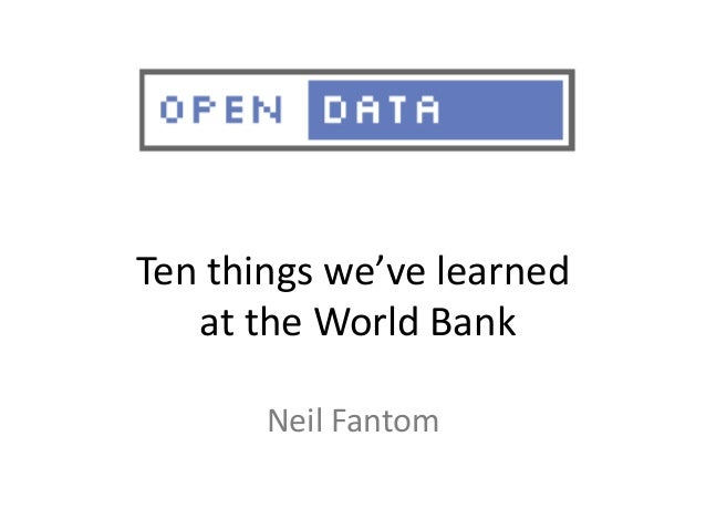 Ten things we've learnedat the World BankNeil Fantom