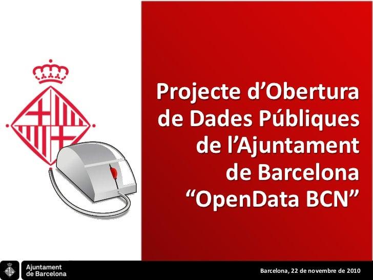 """Projecte d'Oberturade Dades Públiques    de l'Ajuntament       de Barcelona   """"OpenData BCN""""         Barcelona, 22 de nove..."""