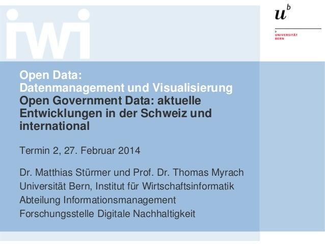 Open Data Vorlesung Termin 2: Aktuelle Entwicklungen von Open Government Data in der Schweiz und international