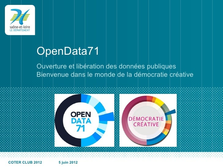 OpenData71            Ouverture et libération des données publiques            Bienvenue dans le monde de la démocratie cr...