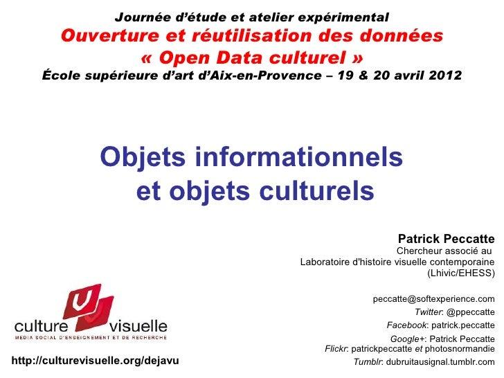 Objets informationnels et objets culturels - Open Data, Aix-en-Provence, 19 avril 2012