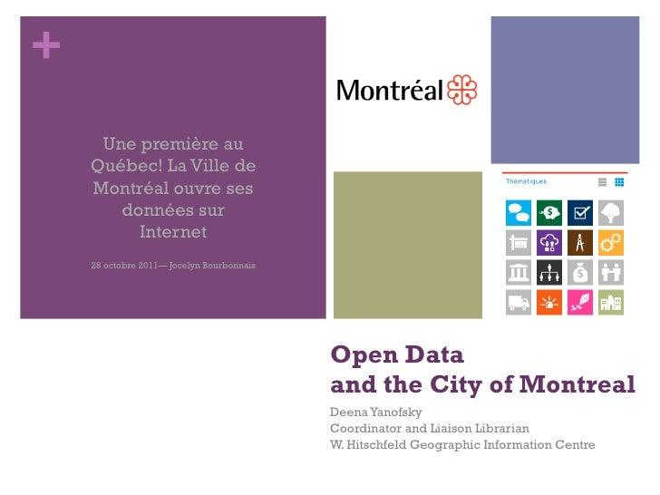 +     Une première au    Québec! La Ville de    Montréal ouvre ses       données sur         Internet    28 octobre 2011— ...