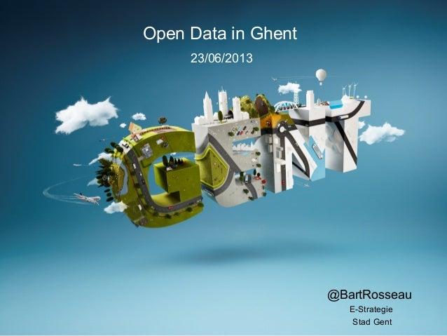 @BartRosseauE-StrategieStad GentOpen Data in Ghent23/06/2013