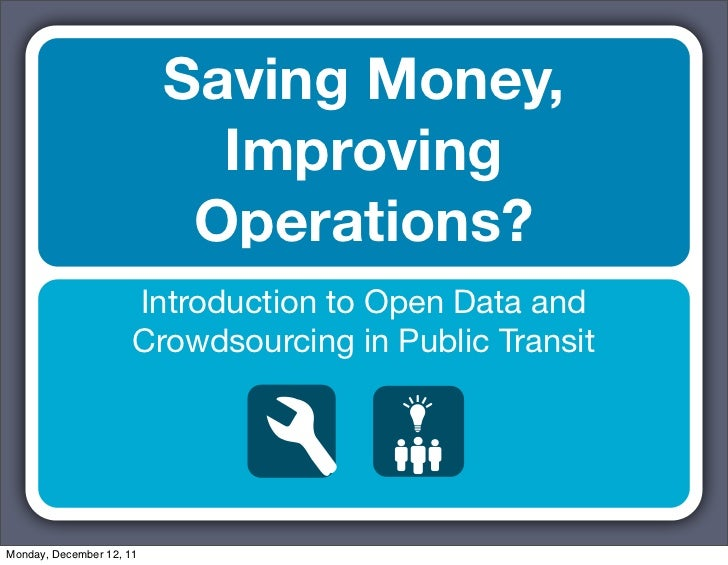 Saving Money,                            Improving                           Operations?                      Introduction...