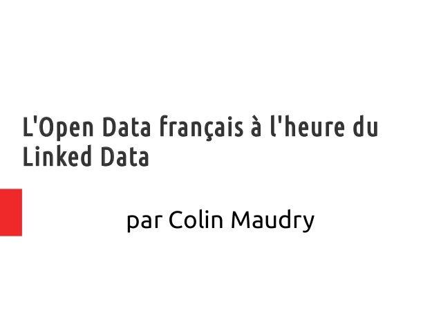 L'Open Data français à l'heure du Linked Data par Colin Maudry