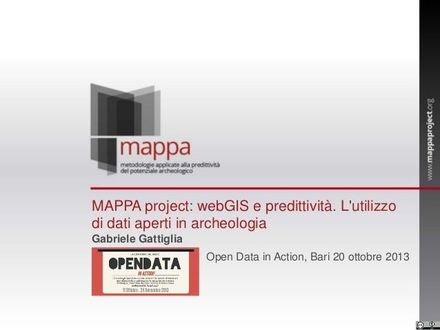 MAPPA project: webGIS e predittività. L'utilizzo di dati aperti in archeologia Gabriele Gattiglia Open Data in Action, Bar...