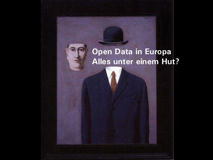 Open Data in EuropaAlles unter einem Hut?