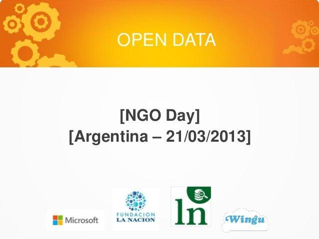 OPEN DATA      [NGO Day][Argentina – 21/03/2013]