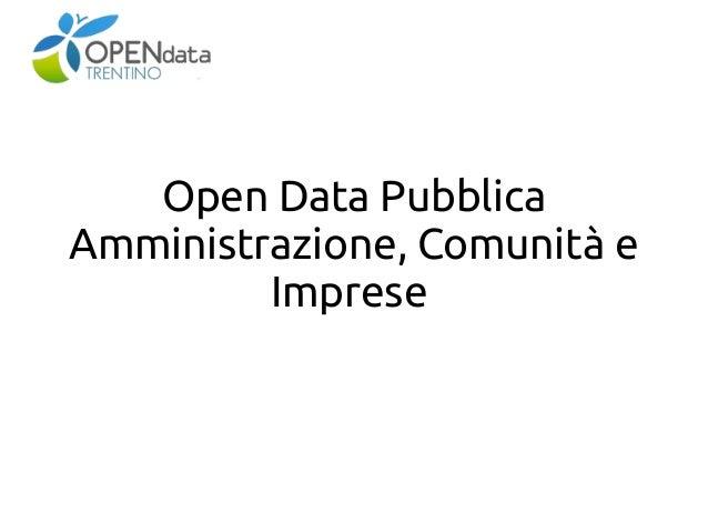 Open Data Pubblica Amministrazione, Comunità e Imprese