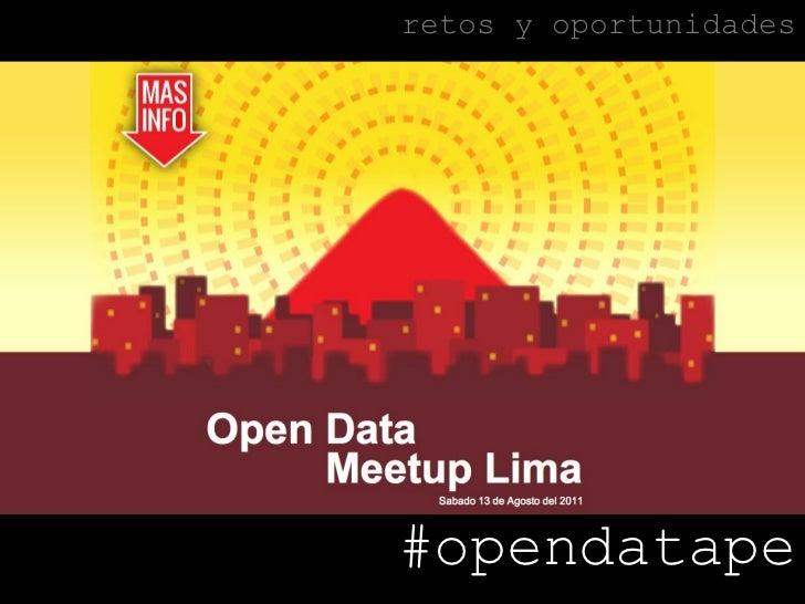 Open Data Peru Retos y Oportunidades para todos