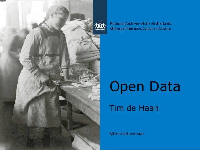Open Data Tim de Haan @timmietovenaar