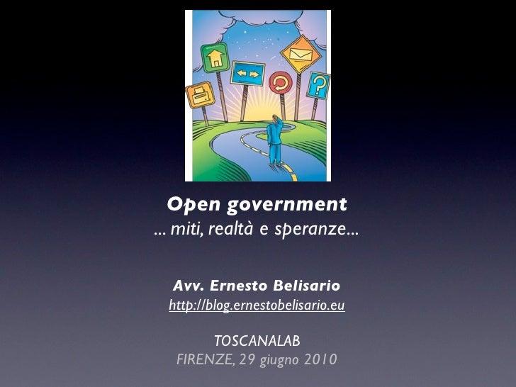 Open government ... miti, realtà e speranze...     Avv. Ernesto Belisario   http://blog.ernestobelisario.eu          TOSCA...