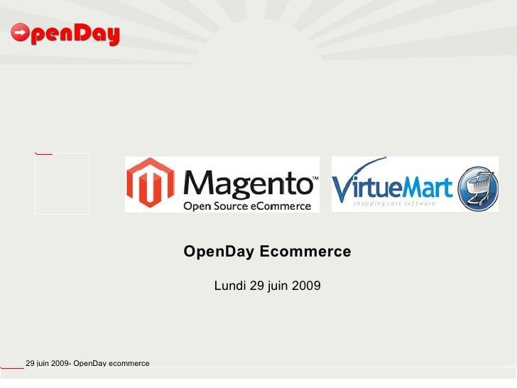 OpenDay Ecommerce                                       Lundi 29 juin 2009     29 juin 2009- OpenDay ecommerce