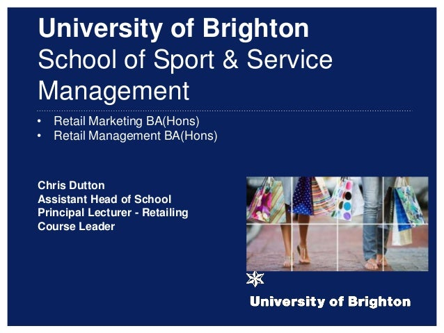 Retail Marketing BA(Hons) and Retail Management BA(Hons) 5 Oct 2013 open day
