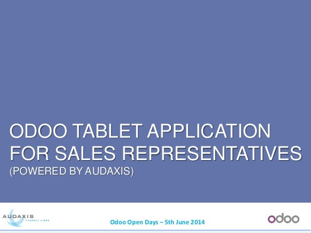 Odoo Open days 2014 Odoo Tablet Application for Sales Representative powered by Audaxis