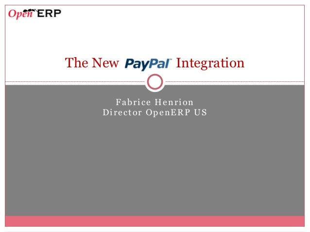 Fabrice Henrion Director OpenERP US The New Integration