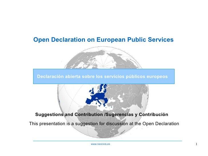Open Declaration on European Public Services Declaración abierta sobre los servicios públicos europeos Suggestions and Con...