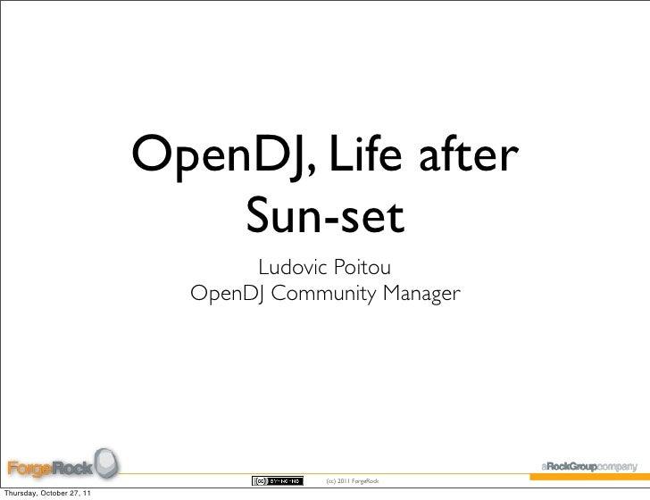OpenDJ, Life after                               Sun-set                                  Ludovic Poitou                  ...
