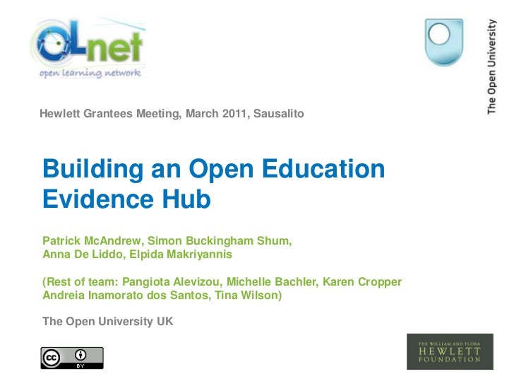 Hewlett Grantees Meeting, March 2011, Sausalito<br />Building an Open Education Evidence Hub<br />Patrick McAndrew, Simon ...