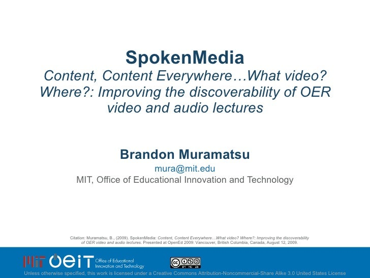 SpokenMedia Content, Content Everywhere…What video? Where?: Improving the discoverability of OER video and audio lectures ...