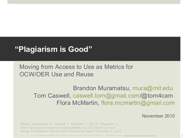 Plagiarism is Good: Moving from Access to Use as Metrics for OCW/OER Use and Reuse