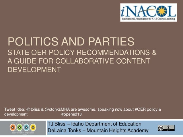 POLITICS AND PARTIES STATE OER POLICY RECOMMENDATIONS & A GUIDE FOR COLLABORATIVE CONTENT DEVELOPMENT  Tweet Idea: @tbliss...