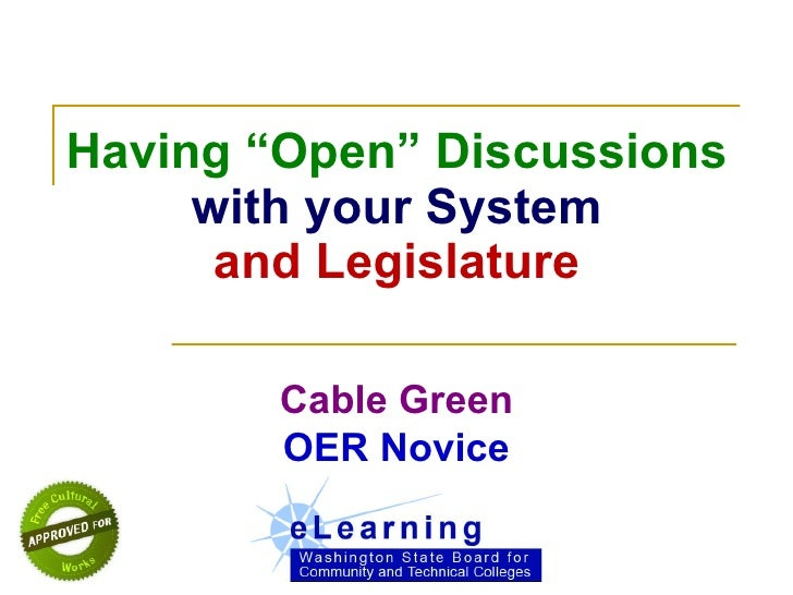 "Having ""Open"" Discussions  with your System and Legislature Cable Green OER Novice"