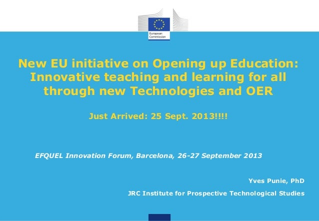 New EU initiative on Opening up Education: Innovative teaching and learning for all through new Technologies and OER Just ...