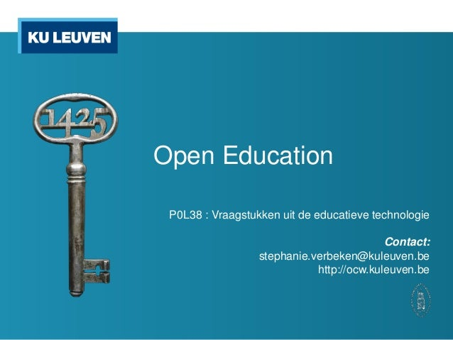 Open Education P0L38 : Vraagstukken uit de educatieve technologie                                           Contact:      ...