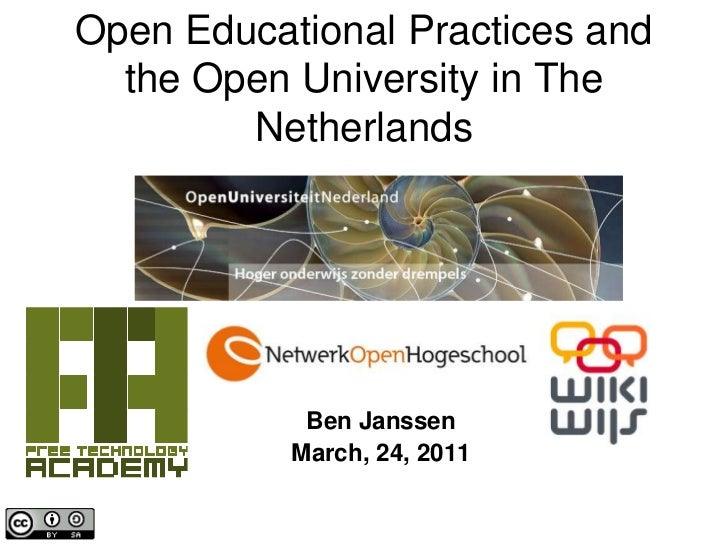 Open Educational Practices and the Open University in The Netherlands<br />Ben Janssen<br />March, 24, 2011<br />