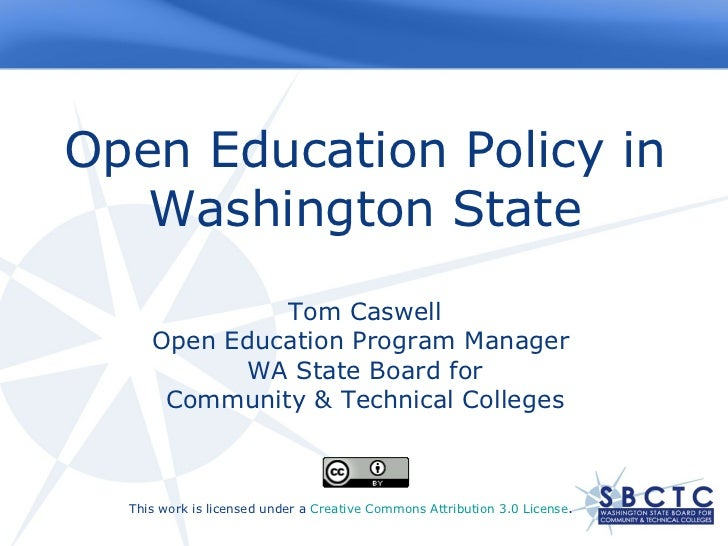 Open Education Policy in Washington State Tom Caswell Open Education Program Manager  WA State Board for Community & Techn...