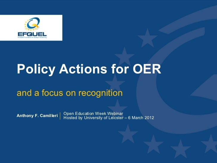 Policy Actions for OER  and a focus on recognition  Anthony F. Camilleri   Open Education Week Webinar                    ...