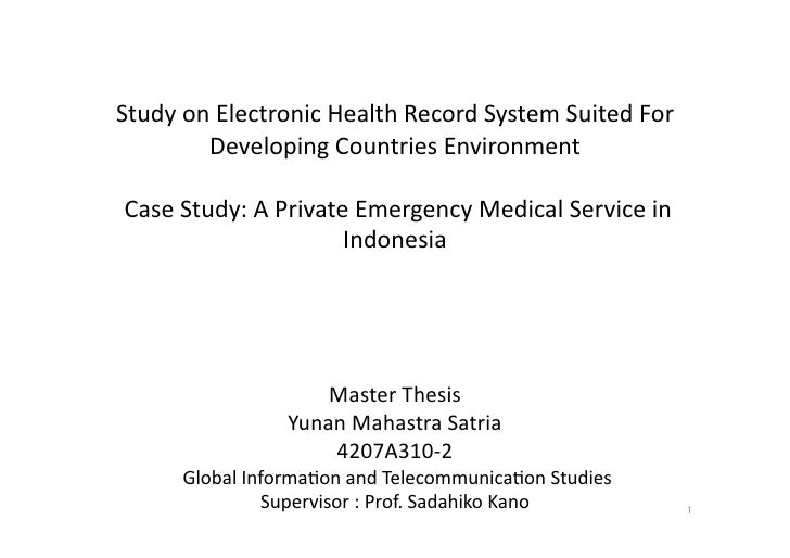 Study on Electronic Health Record System Suited For          Developing Countries Environment    Case Study: A Private Eme...